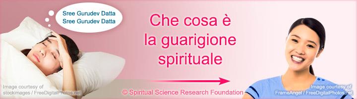 Che cosa è la guarigione spirituale