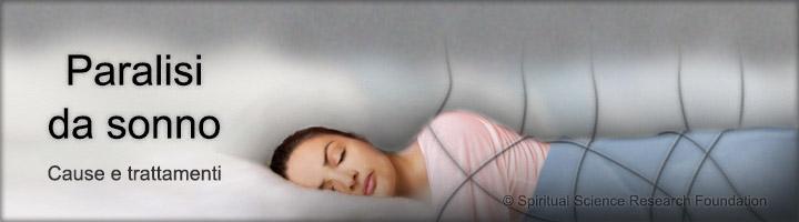Paralisi da sonno- Cause e trattamenti