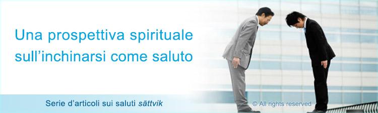 Una prospettiva spirituale sull'inchinarsi come saluto