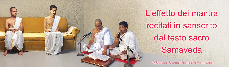 L'effetto dei mantra recitati in sanscrito dal testo sacro Samaveda