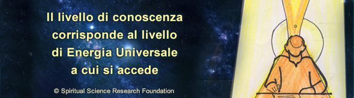 Il livello di conoscenza corrisponde al livello di Energia Universale a cui si accede