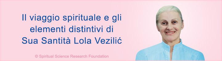 Il viaggio spirituale e gli elementi distintivi di Sua Santità Lola Vezilić
