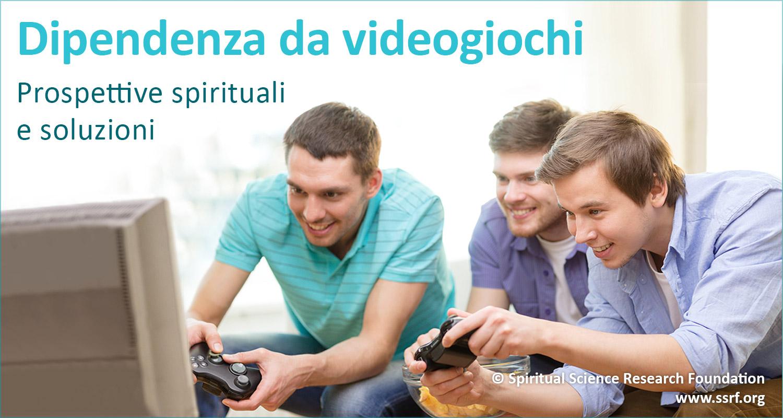 Dipendenza da videogiochi – Prospettive spirituali e soluzioni