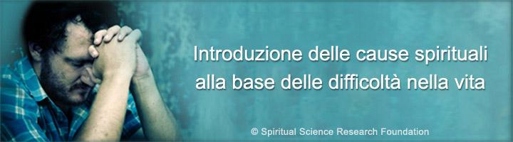 Introduzione alle cause spirituali all'origine delle difficoltà della vita