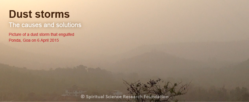 Dust storm envelops the environment in Goa and around the Spiritual Research Centre and Ashram