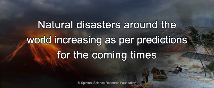 Natural disasters around the world increasing as per predictions for the coming times