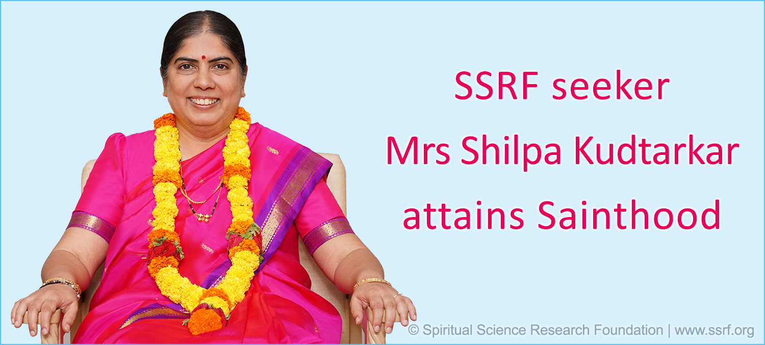 SSRF Seeker Mrs Shilpa Kudtarkar attains Sainthood