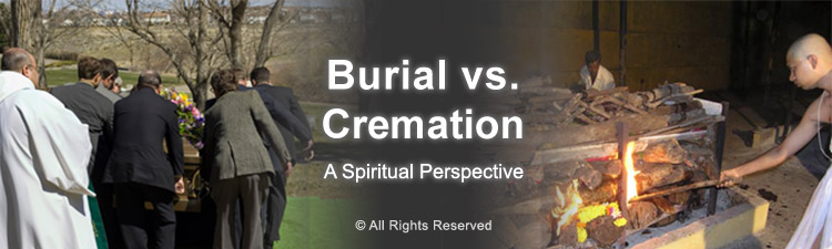 Burial versus cremation