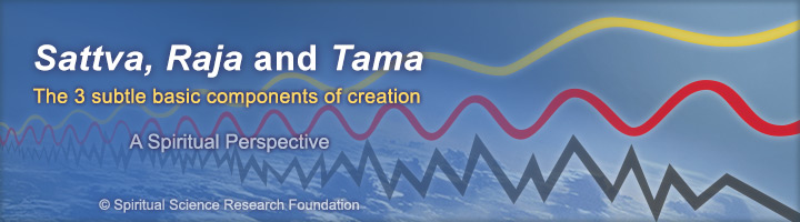 Sattva Raja Tama - Basic Components of Creation