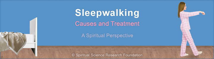 Causes of sleepwalking and its treatment