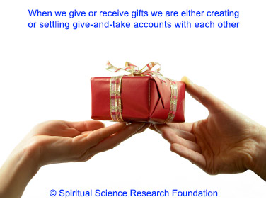 giving gifts - creating or settling karma