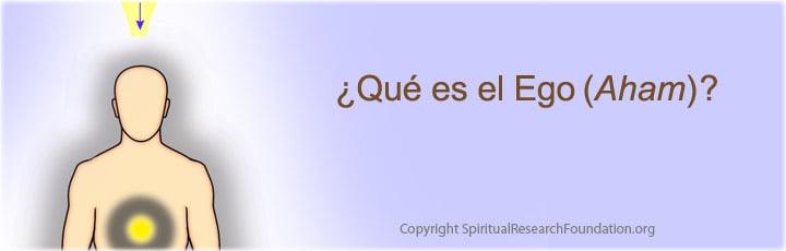 ¿Qué es el Ego? – Definición y significado espiritual SPA-What-is-ego