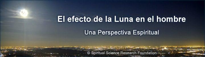Luna llena y luna nueva - Efectos e influencia