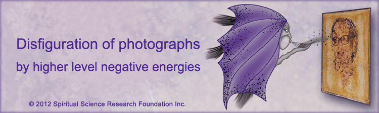Disfiguration of photographs by higher level negative energies