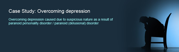 Overcoming depression caused due to a paranoid personality disorder / paranoid (delusional) disorder