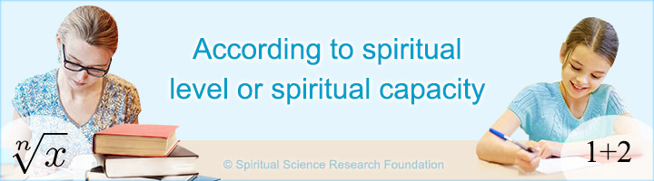 According to spiritual level or spiritual capacity