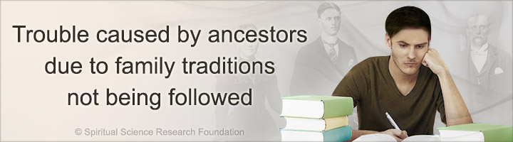Trouble caused by ancestors due to family traditions not being followed