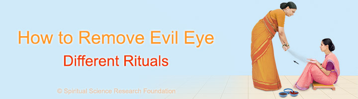 How to Remove Evil Eye – Different Rituals