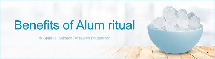 Benefits of Alum ritual