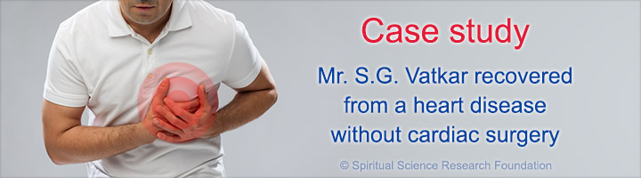 Case study: Mr. S.G. Vatkar recovered from a heart disease without cardiac surgery