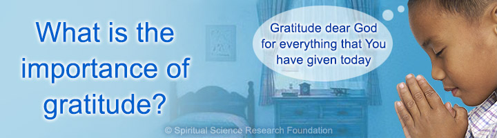 What is the importance of gratitude?