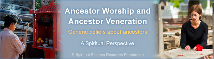 Ancestor Worship and Ancestor Veneration