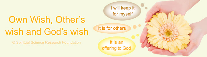 Own Wish, Other's wish and God's wish
