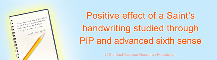 Positive effect of a Saint's handwriting studied through PIP and advanced sixth sense