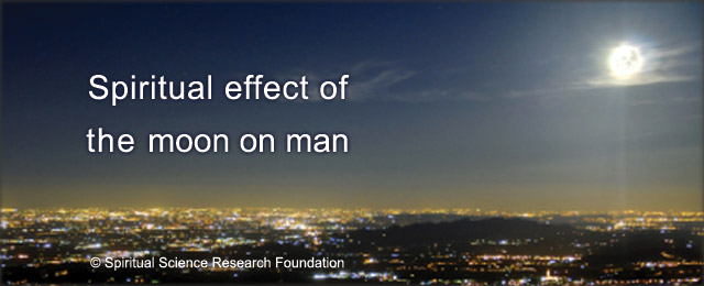 Spiritual effect of moon on man
