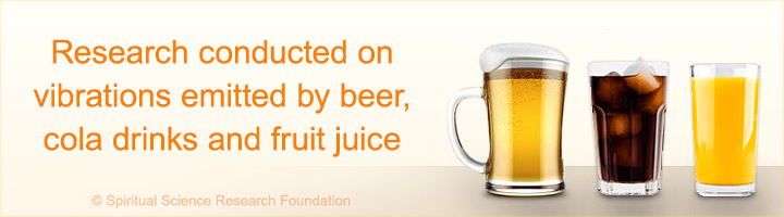 Research conducted on vibrations emitted by beer, cola drinks and fruit juice