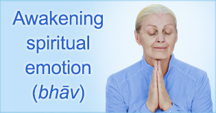 Bhav (Spiritual Emotion) and Chanting