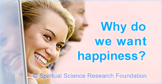 why do we want happiness