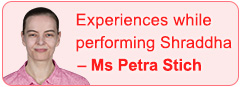 Experiences while performing Shraddha - Ms Petra Stich