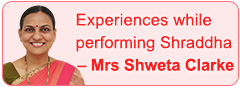 Experiences while performing Shraddha - Mrs Shweta Clarke
