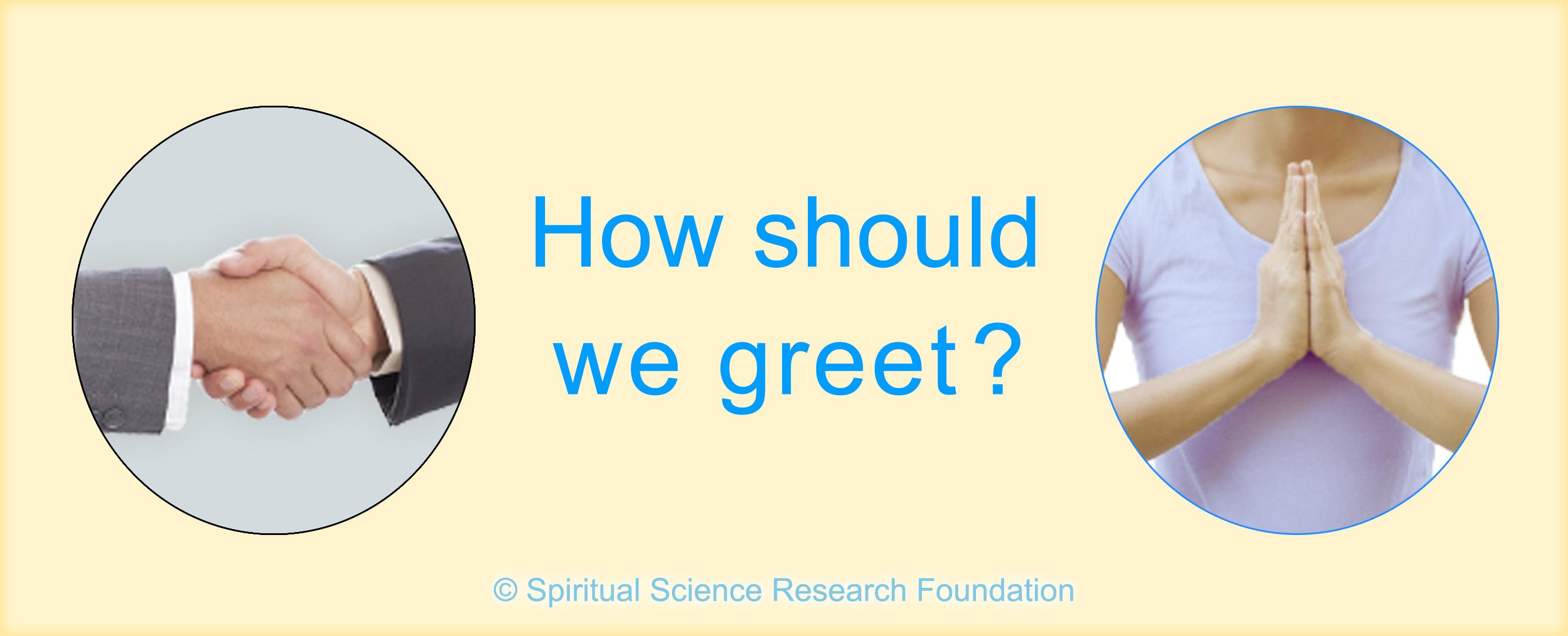 How should we greet