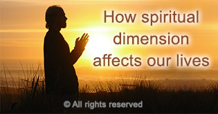 How spiritual dimension affects our lives