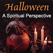 Halloween - A spiritual perspective