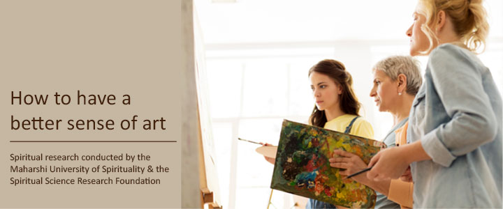 How to have a better sense of art
