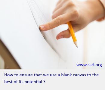 How to ensure that we use a blank canvas to the best of its potential ?