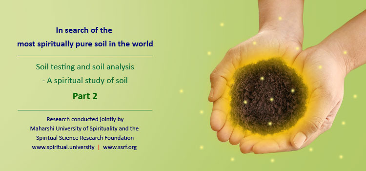 A study of soil – to find the most spiritually pure soil in the world