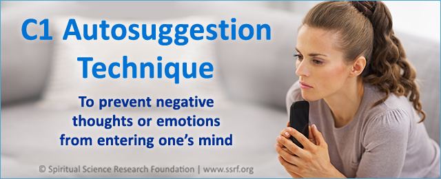 C1 Autosuggestion Technique – To overcome negative thoughts or emotions
