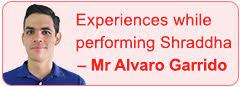 Experiences while performing Shraddha - Mr Alvaro Garrido