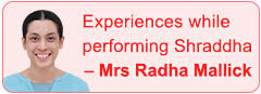 Experiences while performing Shraddha - Mrs Radha Mallick