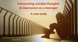 Overcoming suicidal thoughts & depression as a teenager - A case study