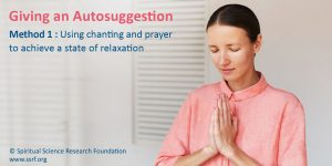 Method 1 : Using chanting and prayer to achieve a state of relaxation
