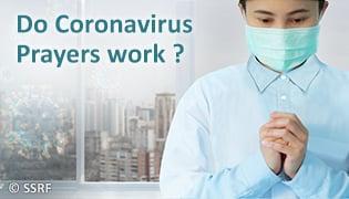 Do Coronavirus Prayers work ?