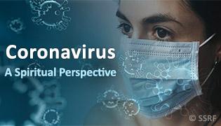 Coronavirus - A Spiritual Perspective