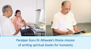 Paratpar Guru Dr Athavale's Divine mission of writing spiritual books for humanity