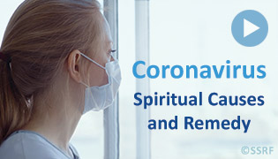 Coronavirus - Spiritual Causes and Remedy