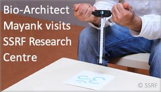 Bio-Architect Mayank visits SSRF Research Centre